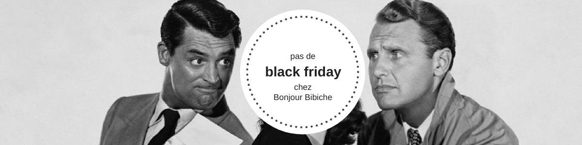 Pas de Black Friday @bonjourbibiche